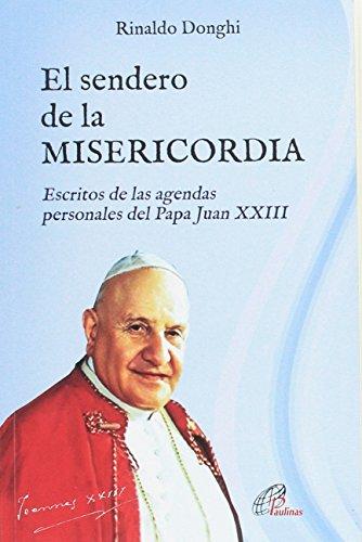 El sendero de la MISERICORDIA: Escritos de las agendas personales del Papa Juan XXIII (Talante Joven) por Rinaldo Donghi