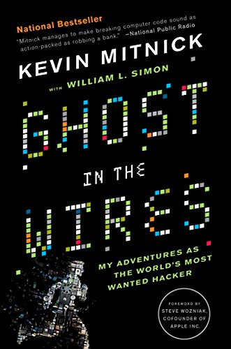 Ghost in the Wires: My Adventures as the World's Most Wanted Hacker (English Edition)