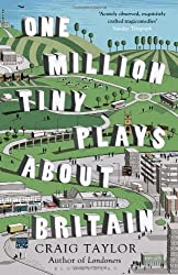 One Million Tiny Plays About Britain by Craig Taylor (2013-01-17)