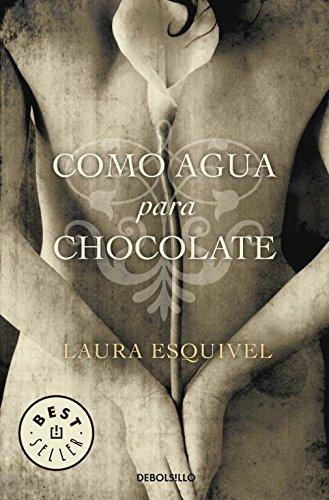 COMO AGUA PARA CHOCOLATE par LAURA ESQUIVEL