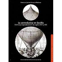 Aeronáutica en Sevilla,La (Premio Historia Ateneo de Sevilla)