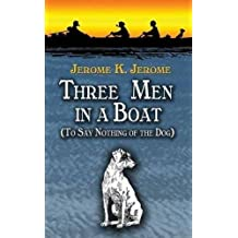 Three Men in a Boat: To Say Nothing of the Dog! (Dover Value Editions)