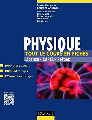 Physique. Tout le cours en fiches - 190 fiches de cours, 100 QCM corrigs, 125 exercices corrigs