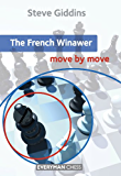The French Winawer: Move by Move (English Edition)