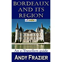 Bordeaux and its region (an eTravellers guide)