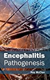 Detailed account on the pathogenesis of encephalitis is provided in this book. Several infectious agents including bacteria, parasites, and viruses, can cause inflammation of the central nervous system (CNS). Encephalitis is an inflammation of the br...