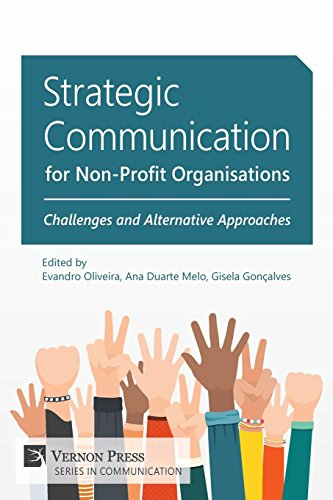 Strategic Communication for Non-Profit Organisations: Challenges and Alternative Approaches (Vernon Series in Communication)