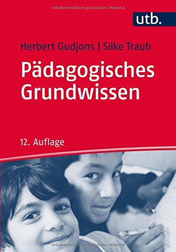 Pädagogisches Grundwissen: Überblick - Kompendium - Studienbuch