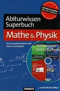 Abiturwissen Superbuch Mathe & Physik. DVD-ROM: Der komplette Abiturstoff leicht verständlich
