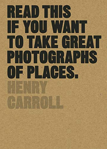 Read This if You Want to Take Great Photographs of Places (English Edition) -