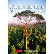Wunder der Natur 2011: Harenberg Wochenplaner. 3 Blatt mit Zitaten und Wochenchronik