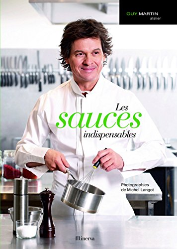 Les sauces indispensables par Guy Martin, Domitille Langot