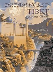 Dreamworld Tibet: Western Illusions