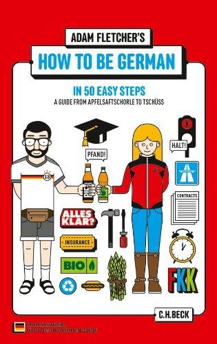 Wie man Deutscher wird in 50 einfachen Schritten / How to be German in 50 easy steps: Zweisprachiges Wendebuch Deutsch/Englisch - 4