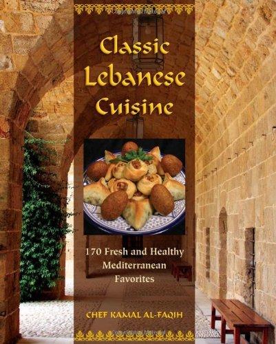 Classic Lebanese Cuisine: 180 Fresh and Healthy Mediterranean Favorites by Kamal Al-Faqih (12-Jan-2010) Hardcover