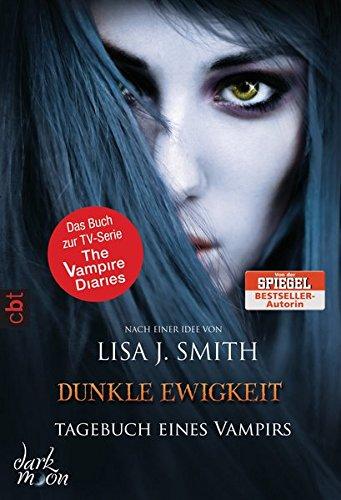 Tagebuch eines Vampirs - Dunkle Ewigkeit (Die Tagebuch eines Vampirs-Reihe, Band 11) (Bücher Diary Vampire)
