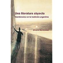 Una Literatura Abyecta: Gombrowicz En La Tradicion Argentina: 43 (Foro Hispanico)
