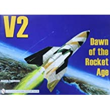 V2: Dawn of the Rocket Age (Schiffer Military History) by Joachim Engelmann (1990-06-01)