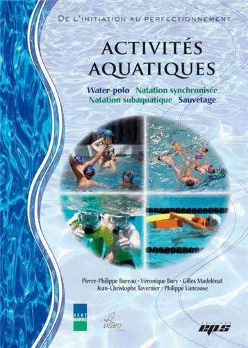 Activités aquatiques: Natation synchronisée, sauvetage, water-polo, natation subaquatique par Revue EPS