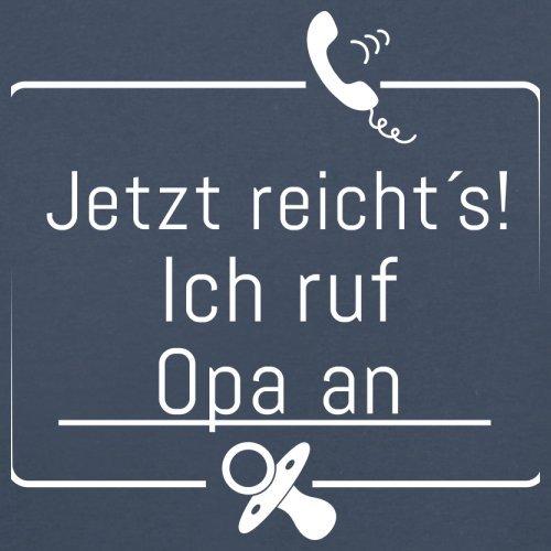 JETZT REICHT´S! ICH RUF OPA AN - Herren T-Shirt - 13 Farben Navy