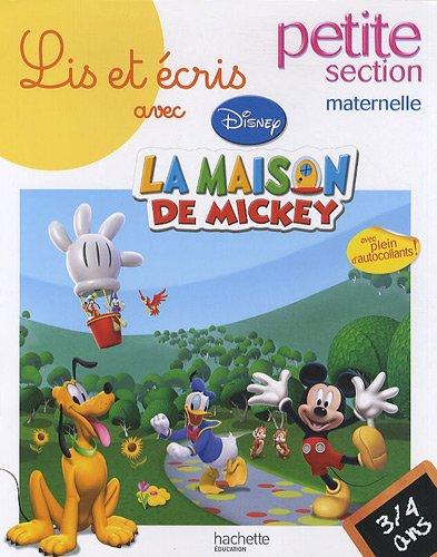 Lis et écris avec la maison de Mickey petite section maternelle : 3-4 ans