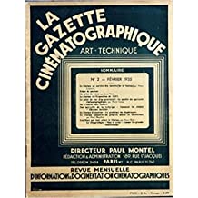 "LA GAZETTE CINEMATOGRAPHIQUE N° 4 - AVRIL 1935 - LA SONORISATION - LE FILM REGIONALISTE - LE FILM COMIQUE - CINEMA ""MIROIR AUX ALOUETTES"" - GRAVES QUESTIONS SOCIALES SUR FILM 35MM, XVè ANNIVERSAIRE CINEMATOGRAPHIE SOVIETIQUE"
