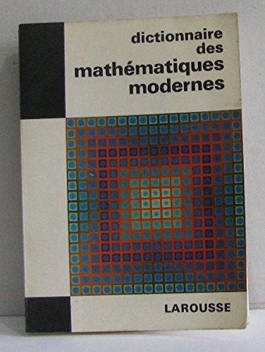 Dictionnaire des mathmatiques modernes