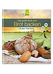 Das große Buch vom Brot backen: mit dem Thermomix