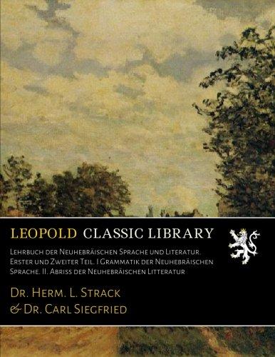 lehrbuch-der-neuhebraischen-sprache-und-literatur-erster-und-zweiter-teil-i-grammatik-der-neuhebrais
