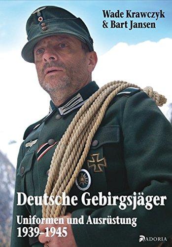 Deutsche Gebirgsjäger: Uniformen und Ausrüstung 1939-45