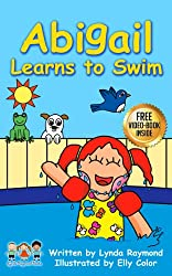Abigail Learns to Swim: A Sweet Book for 2-6 year old children about Overcoming Fear and Building Self-Confidence (Abigail and Elmer 1) (English Edition)
