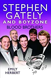Stephen Gately and Boyzone: Blood Brothers by Emily Herbert (2010-03-01)
