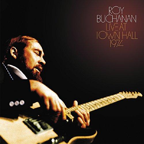 Roy Buchanan: Live at Town Hall 1974 (Audio CD)
