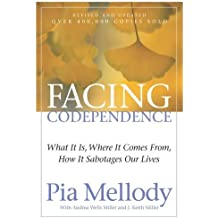 Facing Codependence: What It Is, Where It Comes from, How It Sabotages Our Lives by Pia Mellody (1989-06-14)