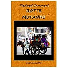 Rotte Mutande o l'inquietudine dell'eterno cercare: romanzo di viaggio per post-adolescenti che sognano di scappare da tutto e da tutti, ma che non trovano il coraggio di farlo!