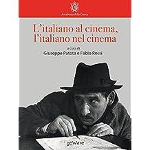 L'italiano al cinema, l'italiano nel cinema (Italian Edition)