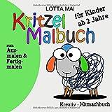 Kritzel Malbuch für Kinder ab 2 Jahre: Kreativ-Mitmachbuch zum Ausmalen und Fertigmalen - Lotta Mai