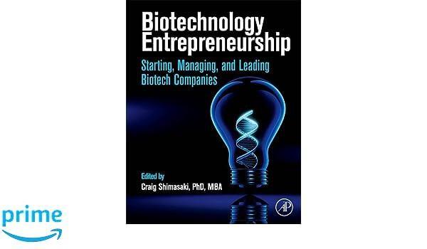 Managing and Commercializing Innovative Technologies Leading Biotechnology Entrepreneurship