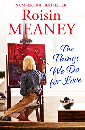 The Things We Do For Love (English Edition) por Roisin Meaney
