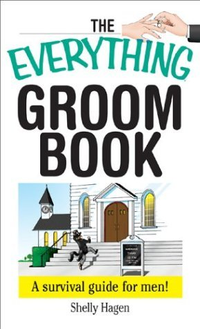 The Everything Groom Book: A Survival Guide for Men by Shelly Hagen (2004-07-12)
