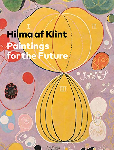 Hilma AF Klint: Paintings for the Future -