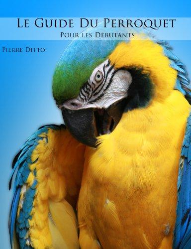 En ligne Le guide du Perroquet pour les débutants epub, pdf