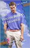 The Reconciliation ( A Novella): Charles And Edward Part Two