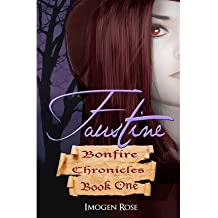 [ Faustine (Bonfire Chronicles Book One) Rose, Imogen ( Author ) ] { Paperback } 2011