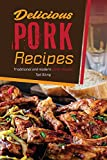 Delicious Pork Recipes: Traditional and Modern Pork Recipes