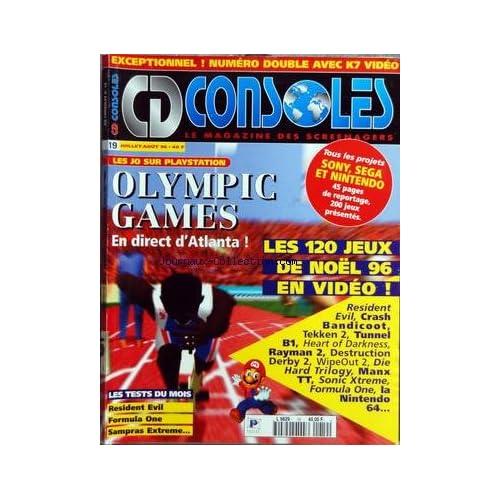 CD CONSOLES [No 19] du 01/07/1996 - LES JO SUR PLAYSTATION / OLYMPIC GAMES - LES 120 JEUX DE NOEL 96 EN VIDEO - LES TESTS / RESIDENT EVIL - FORMULA ONE - SAMPRAS EXTREME