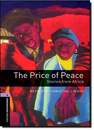 Oxford Bookworms Library: Level 4:: The Price of Peace: Stories from Africa: 1400 Headwords (Oxford Bookworms ELT)