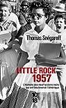 Little Rock, 1957 : L'histoire de neuf lycéens noirs qui ont bouleversé l'Amérique par Snégaroff