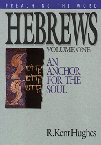Hebrews (Vol. 1): An Anchor for the Soul (Preaching the Word) (English Edition)