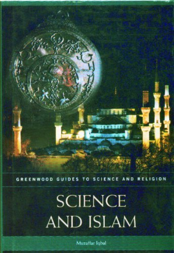 Science and Islam (Greenwood Guides to Science and Religion) by Iqbal, Muzaffar (2007) Hardcover